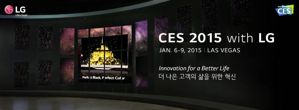 CES 2015 with LG. JAN. 6-9, 2015 LAS VEGAS 더 나은 고객의 삶을 위한 혁신