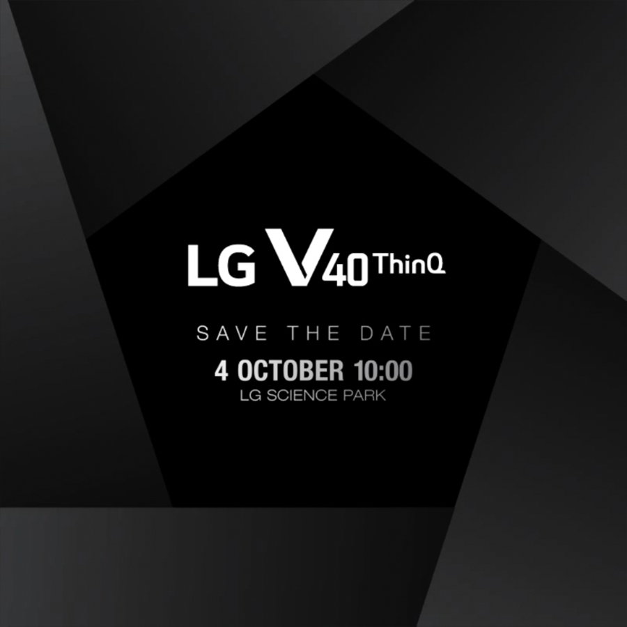 LG V40ThinQ SAVE THE DATE 4 OCTOBER 10:00 LG SCIENCE PARK